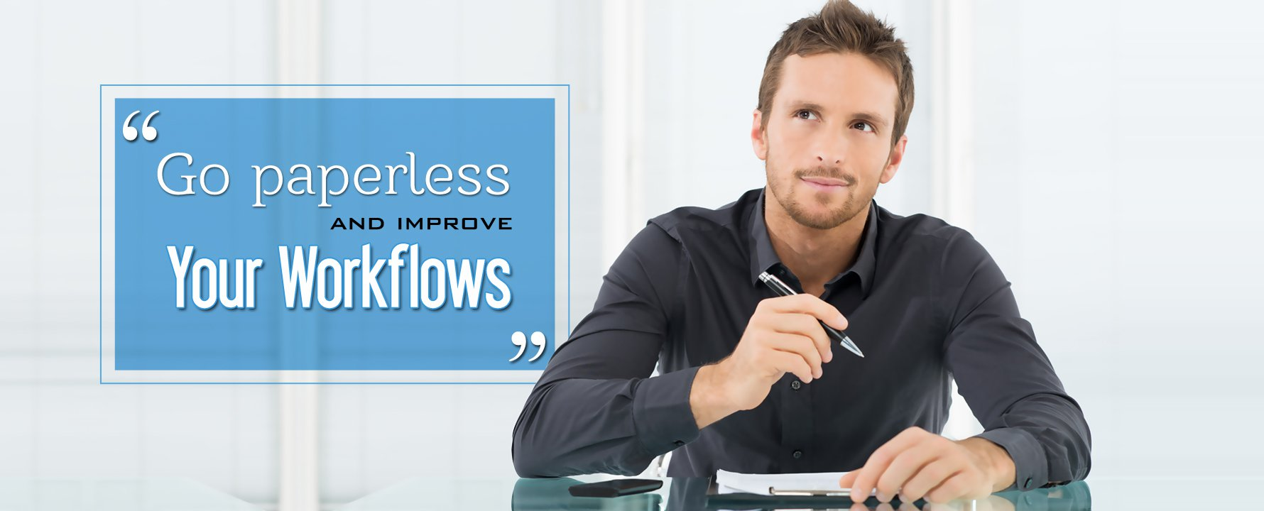 Go paperless and improve your workflows