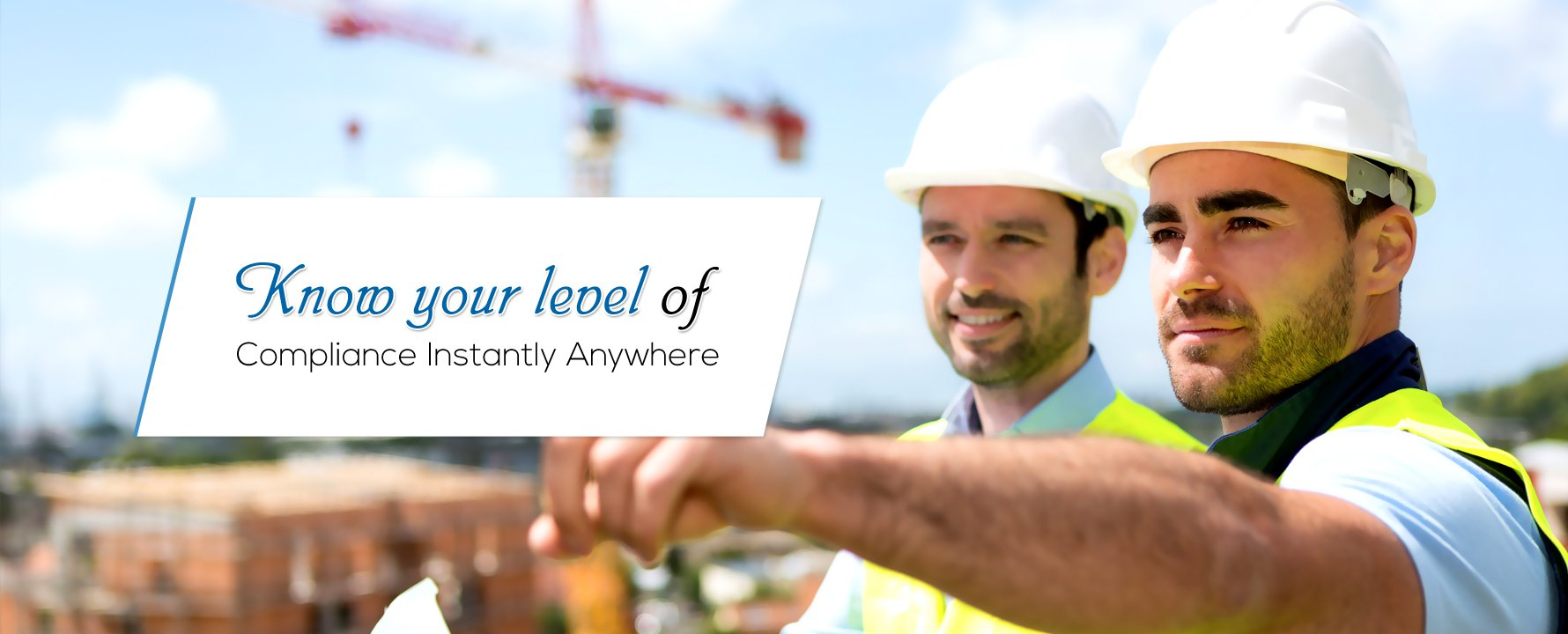 Know your level of compliance instantly anywhere