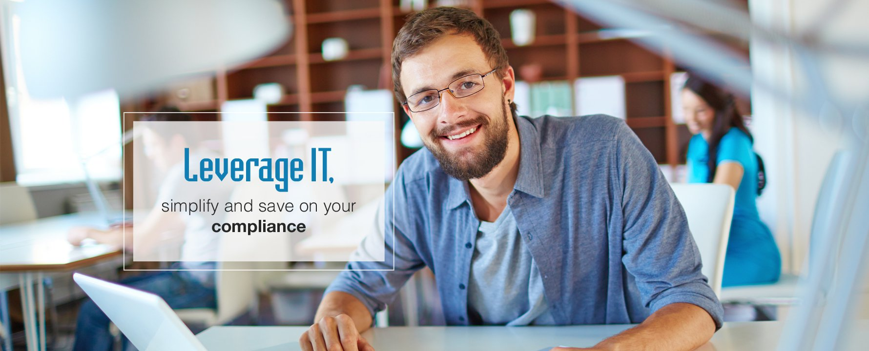 Leverage-IT,-simplify-and-save-on-your-compliance