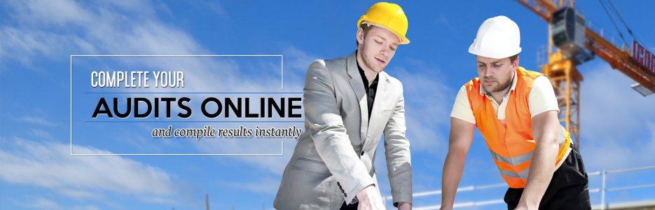 Complete your audits online and compile results instantly